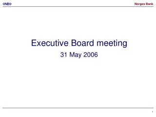 Executive Board meeting 31 May 2006