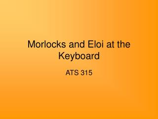 Morlocks and Eloi at the Keyboard