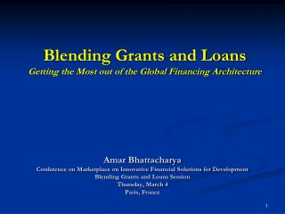 Blending Grants and Loans Getting the Most out of the Global Financing Architecture