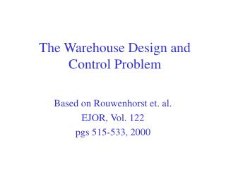 The Warehouse Design and Control Problem