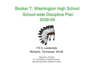 Booker T. Washington High School  School-wide Discipline Plan  2008-09