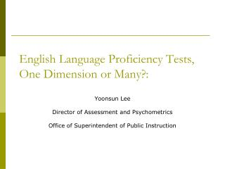 English Language Proficiency Tests, One Dimension or Many?: