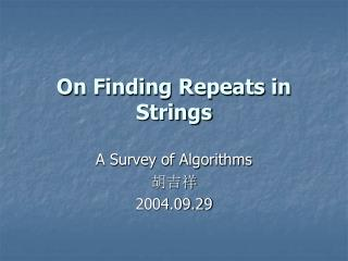 On Finding Repeats in Strings