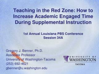 Gregory J. Benner, Ph.D. Associate Professor University of Washington-Tacoma (253) 692-4621 gbenner@u.washington