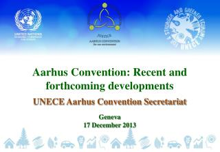 Aarhus Convention: Recent and forthcoming developments