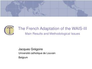 The French Adaptation of the WAIS-III Main Results and Methodological Issues