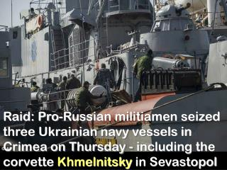 Raid: Pro-Russian militiamen seized  three Ukrainian navy vessels in