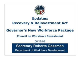 Secretary Roberta Gassman Department of Workforce Development
