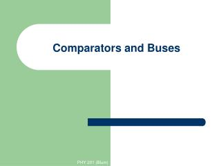 Comparators and Buses