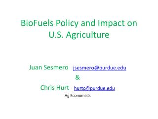 BioFuels Policy and Impact on U.S. Agriculture