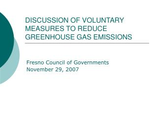 DISCUSSION OF VOLUNTARY MEASURES TO REDUCE GREENHOUSE GAS EMISSIONS