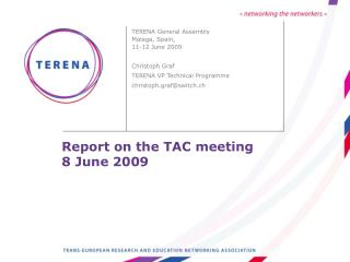 Report on the TAC meeting 8 June 2009