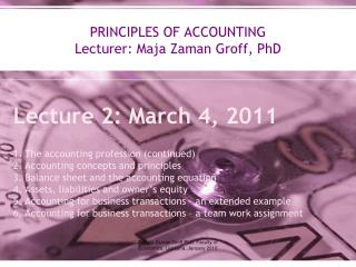 PRINCIPLES OF ACCOUNTING Lecturer: Maja Zaman Groff, PhD