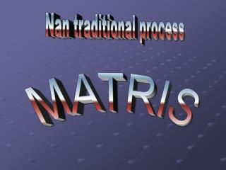 Nan traditional process