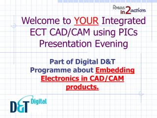 Welcome to  YOUR  Integrated ECT CAD/CAM using PICs Presentation Evening