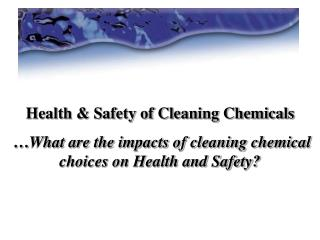 Health & Safety of Cleaning Chemicals