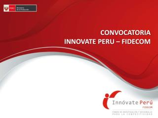 CONVOCATORIA INNOVATE PERU – FIDECOM