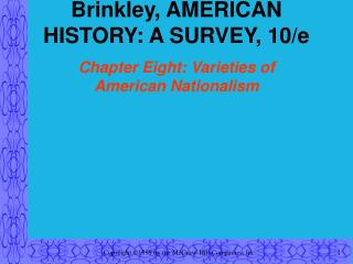 Brinkley, AMERICAN HISTORY: A SURVEY, 10/e