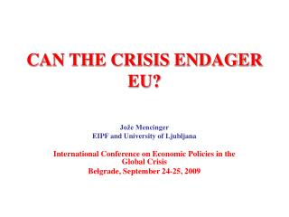 CAN THE CRISIS ENDAGER EU?