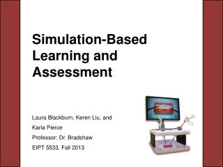 Simulation-Based Learning  a nd  Assessment