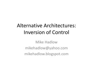 Alternative Architectures: Inversion of Control