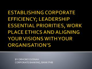 BY ORHOBO OJONAH CORPORATE BANKING, BANK PHB