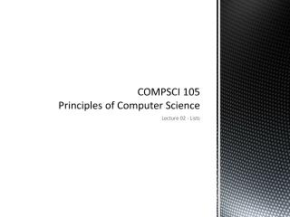 COMPSCI 105 Principles of Computer Science