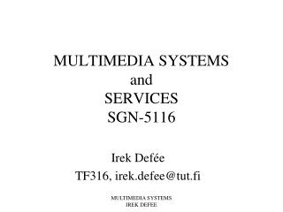 MULTIMEDIA SYSTEMS and SERVICES SGN-5116