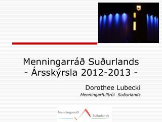 Menningarráð Suðurlands - Ársskýrsla 2012-2013 -