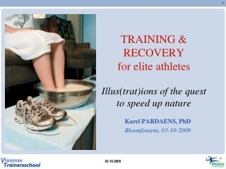 TRAINING & RECOVERY for elite athletes Illus(trat)ions of the quest to speed up nature