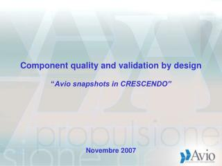 "Component quality and validation by design  "" Avio snapshots in CRESCENDO"""