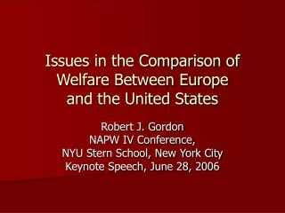 Issues in the Comparison of  Welfare Between Europe and the United States