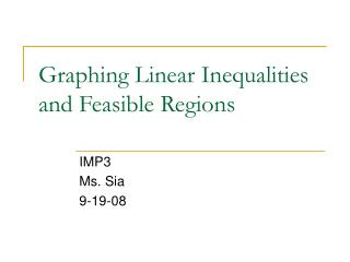 Graphing Linear Inequalities and Feasible Regions