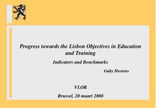 Progress towards the Lisbon Objectives in Education and Training Indicators and Benchmarks