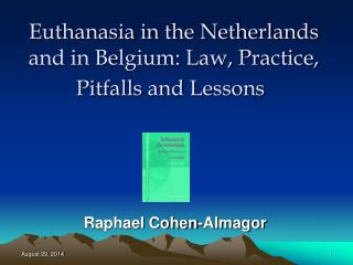 Euthanasia in the Netherlands and in Belgium: Law, Practice, Pitfalls and Lessons