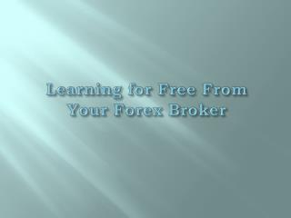 Learning for Free From Your Forex Broker