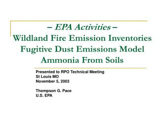 Presented to RPO Technical Meeting St Louis MO November 5, 2003 Thompson G. Pace U.S. EPA