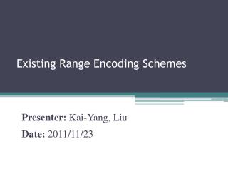 Existing Range Encoding Schemes