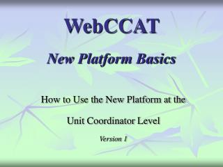 WebCCAT New Platform Basics