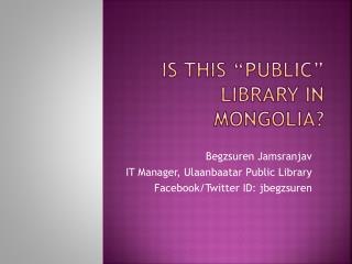 "IS  thIS  ""public""  librarY  in Mongolia?"
