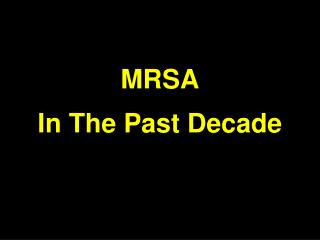 MRSA In The Past Decade