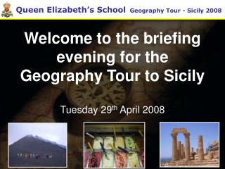 Welcome to the briefing evening for the Geography Tour to Sicily