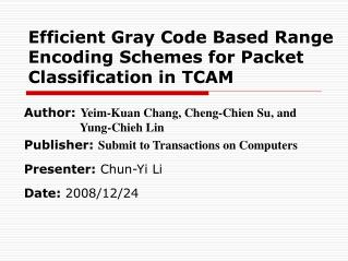 Efficient Gray Code Based Range Encoding Schemes for Packet Classification in TCAM