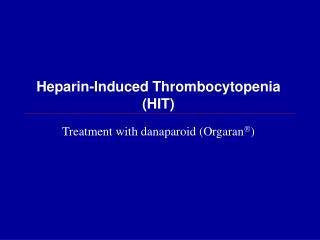 Heparin-Induced Thrombocytopenia HIT