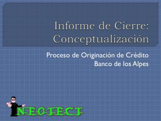 Informe de Cierre: Conceptualización