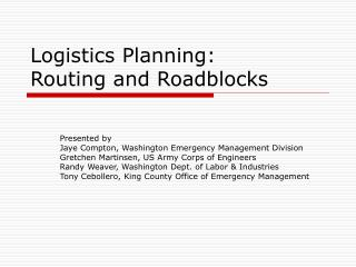 Logistics Planning: Routing and Roadblocks