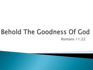 Behold The Goodness Of God