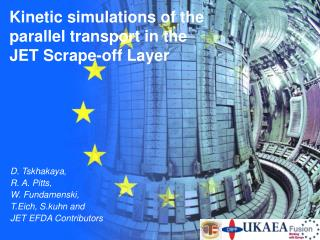 Kinetic simulations of the parallel transport in the  JET Scrape-off Layer