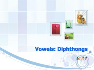 Vowels: Diphthongs