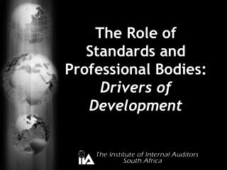 The Role of Standards and Professional Bodies:  Drivers of Development